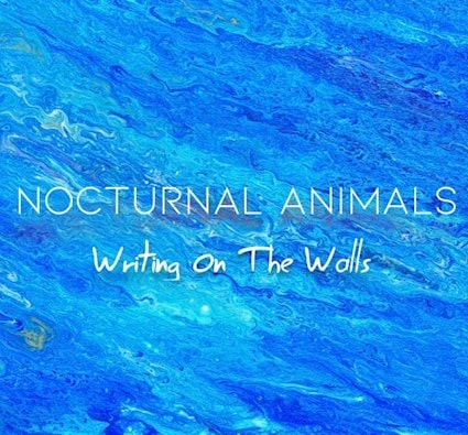 Nocturnal Animals - Writing on the Walls.jpeg