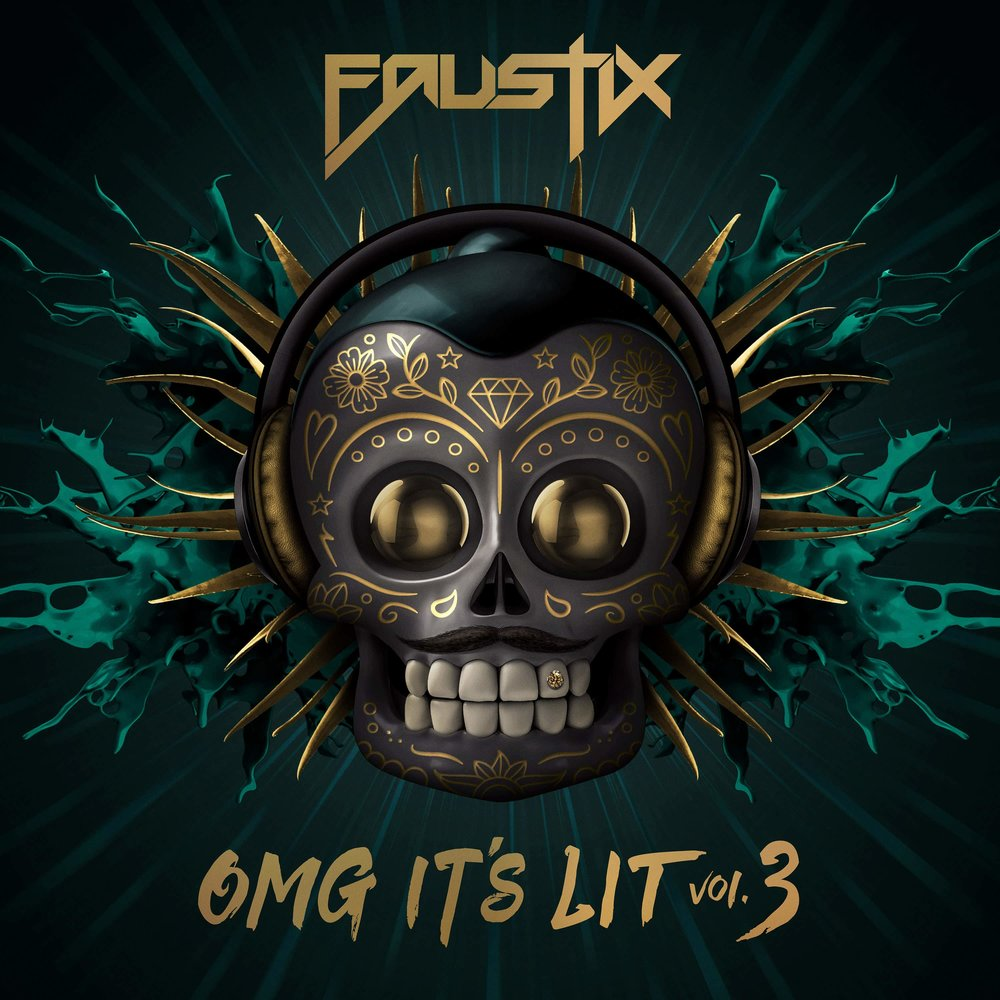 Faustix - OMG It's Lit Vol. 3