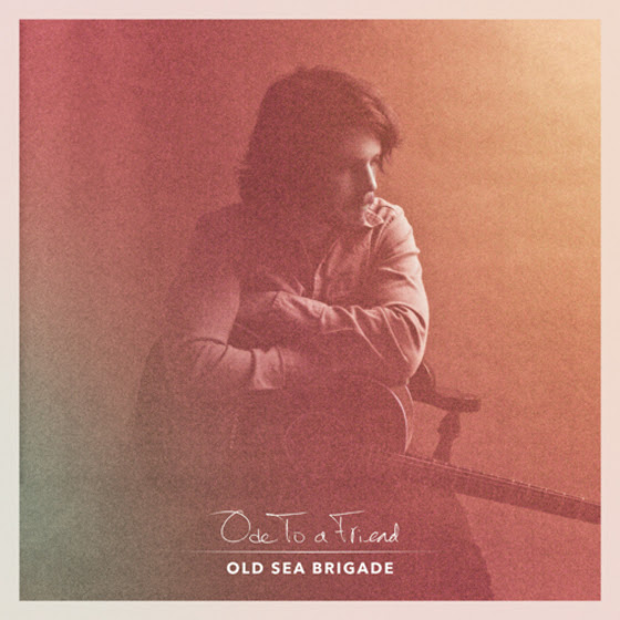 Ben Cramer aka Old Sea Brigade - Ode to a Friend.jpg