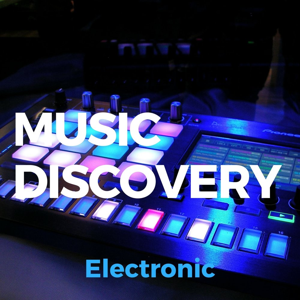 Music Discovery Playlist - Electronic