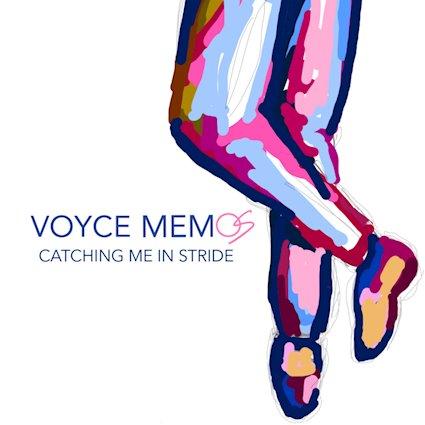 Voyce Memos - Catching Me in Stride.jpg