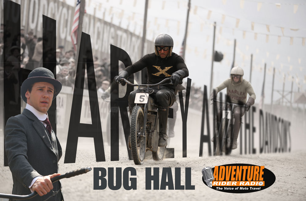 Harley-and-The-Davidsons_Adventure-Rider-Radio_Bug-Hall.jpg