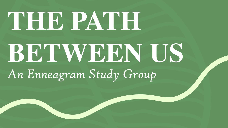 The Path Between Us: Enneagram Study — First Presbyterian Church of Dallas