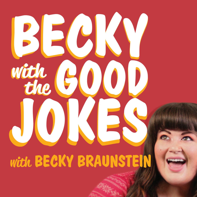 BECKY WITH THE GOOD JOKES! — Becky Braunstein   Alaskan Comedian