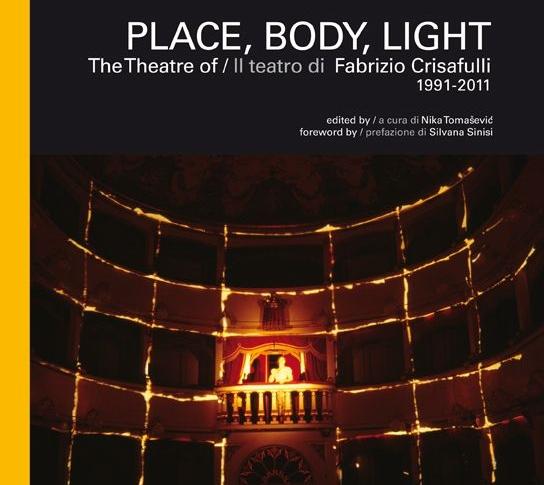 "On January 18th presentation in Rome of ""Place, Body, Light. The Theatre of Fabrizio Crisafulli"
