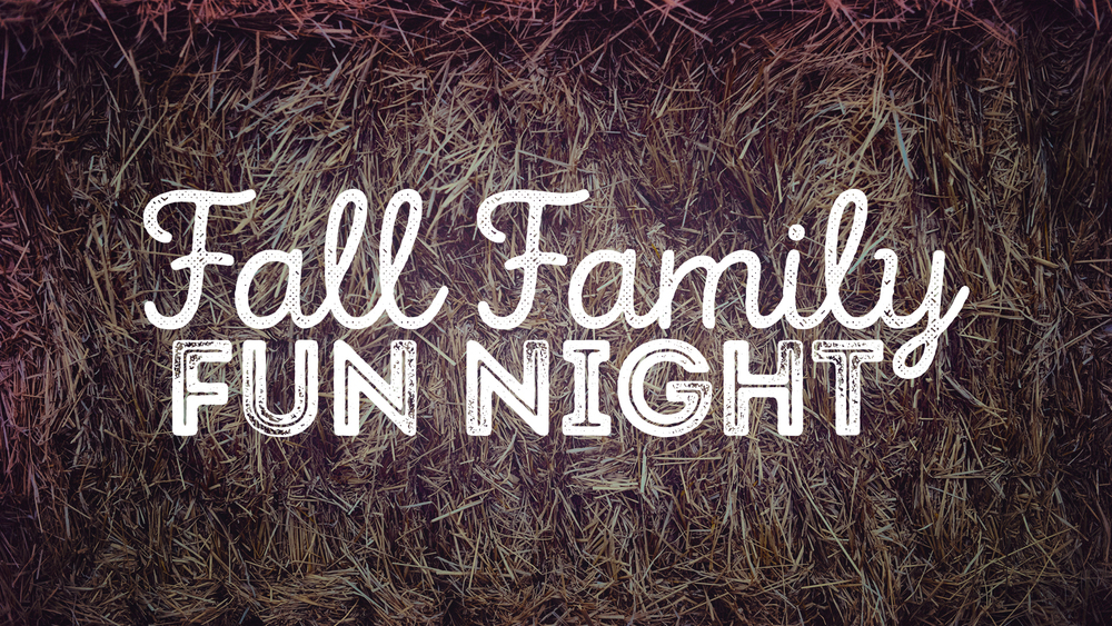 Fall Family Fun Night - Friday, September 21 - 4:00-8:00pm