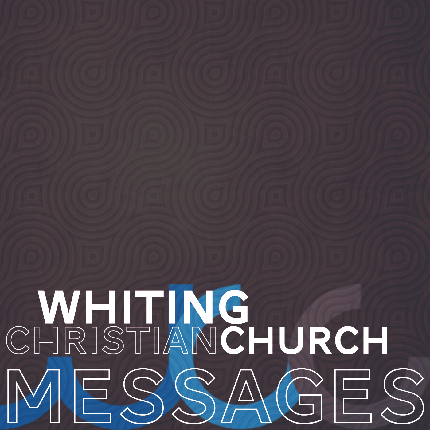 Messages - Whiting Christian Church