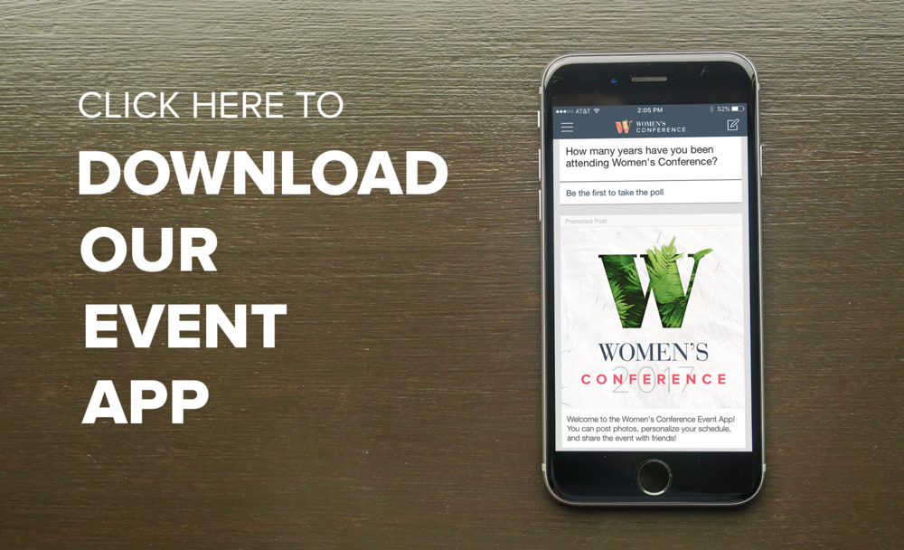 Already have the app from Fall Conference? Just log in and select Women's Conference!