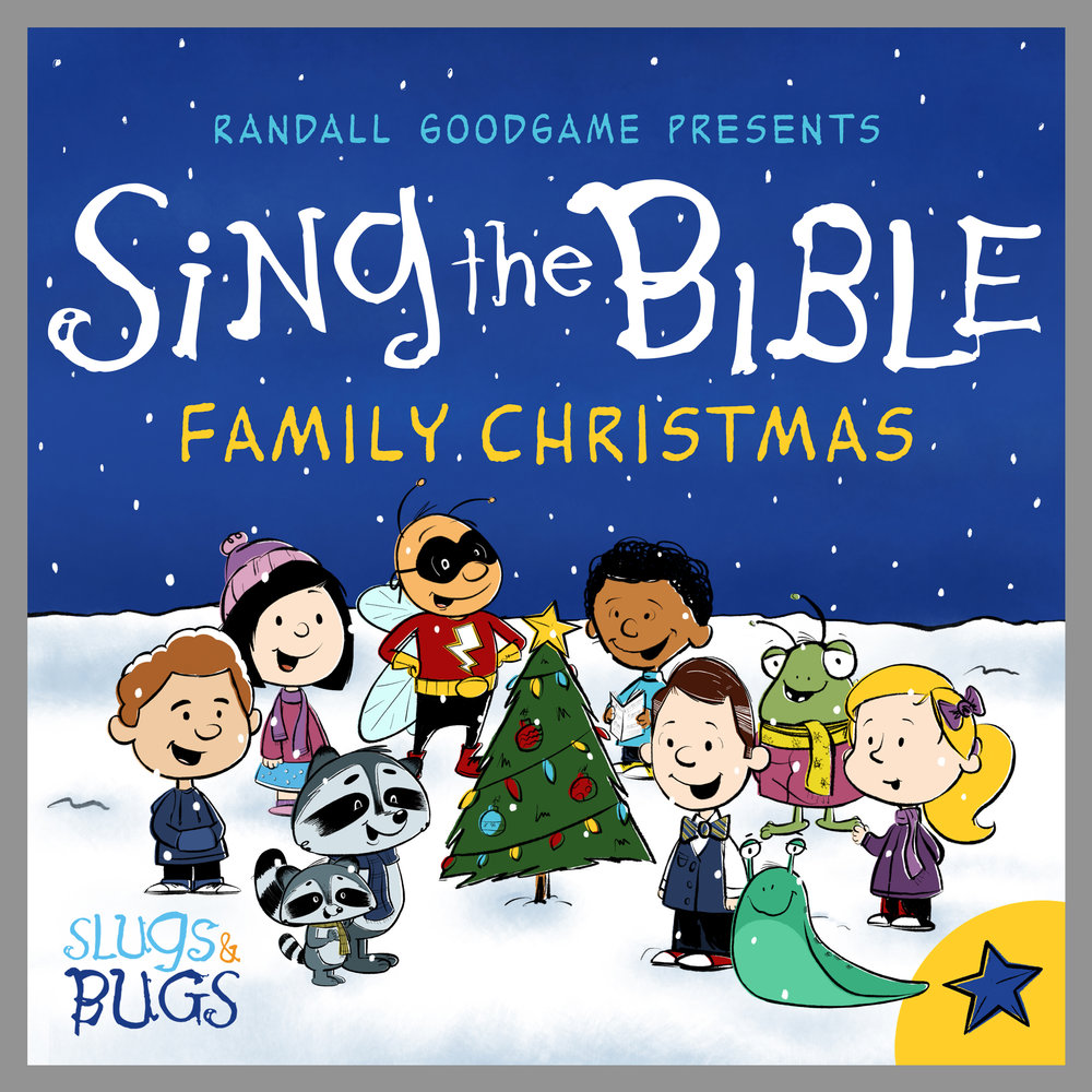 Sing the Bible - Family Christmas — Slugs & Bugs