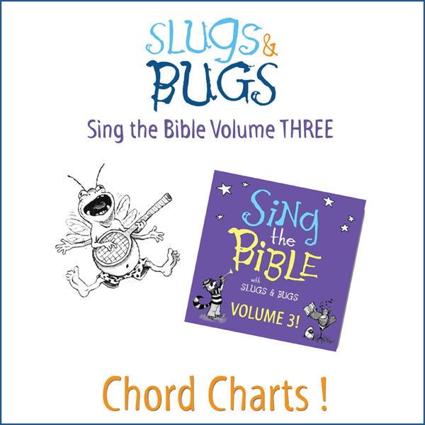 Chord Charts Sing The Bible Vol 3 Slugs Bugs