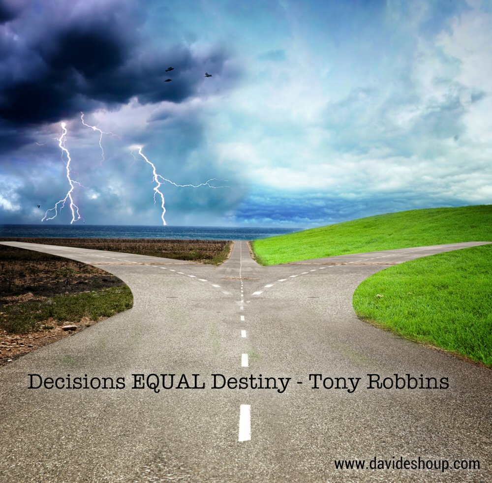 Decisions EQUAL Destiny - T Robbins.JPG
