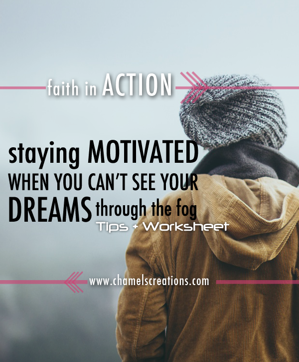 Staying Motivated When You Can\'t See Your Dreams Through The Fog + ...