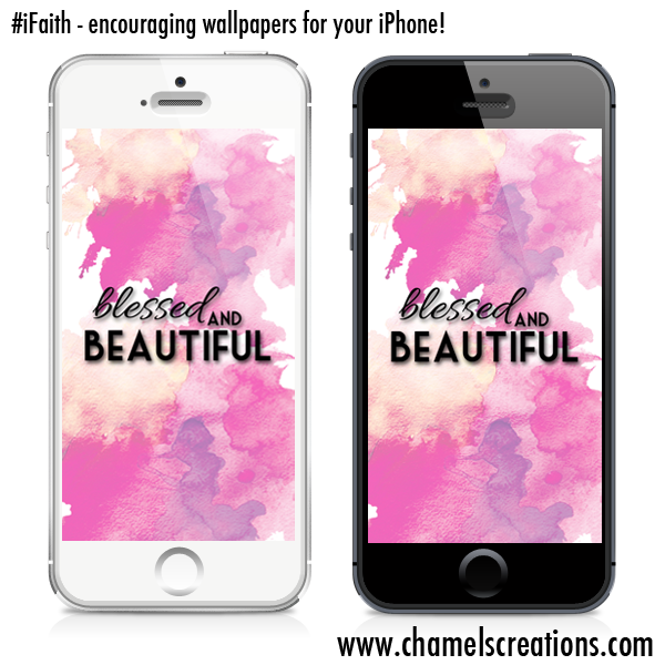 Free encouraging iphone wallpapers by chamel's Creations | www.chamelscreations.com