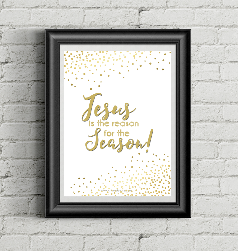 Jesus is the Reason for the Season FREE Printable by Chamel Evans | www.chamelevans.com