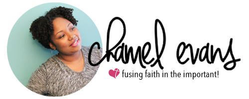 Chamel Evans - helping women infuse faith in their purposes, lifestyles, and dreams. | www.chamelevans.com
