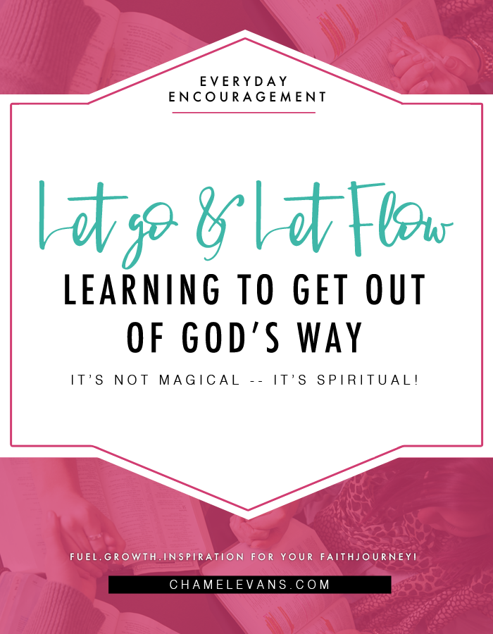 Learn to let go and trust God in the every day! | Truth and empowerment for your faith journey | www.chamelevans.com
