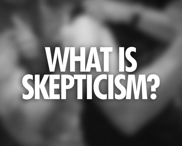 what_is_skepticism_v01.jpg