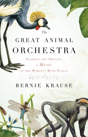 """Bernie's novel """"The Great Animal Orchestra"""""""