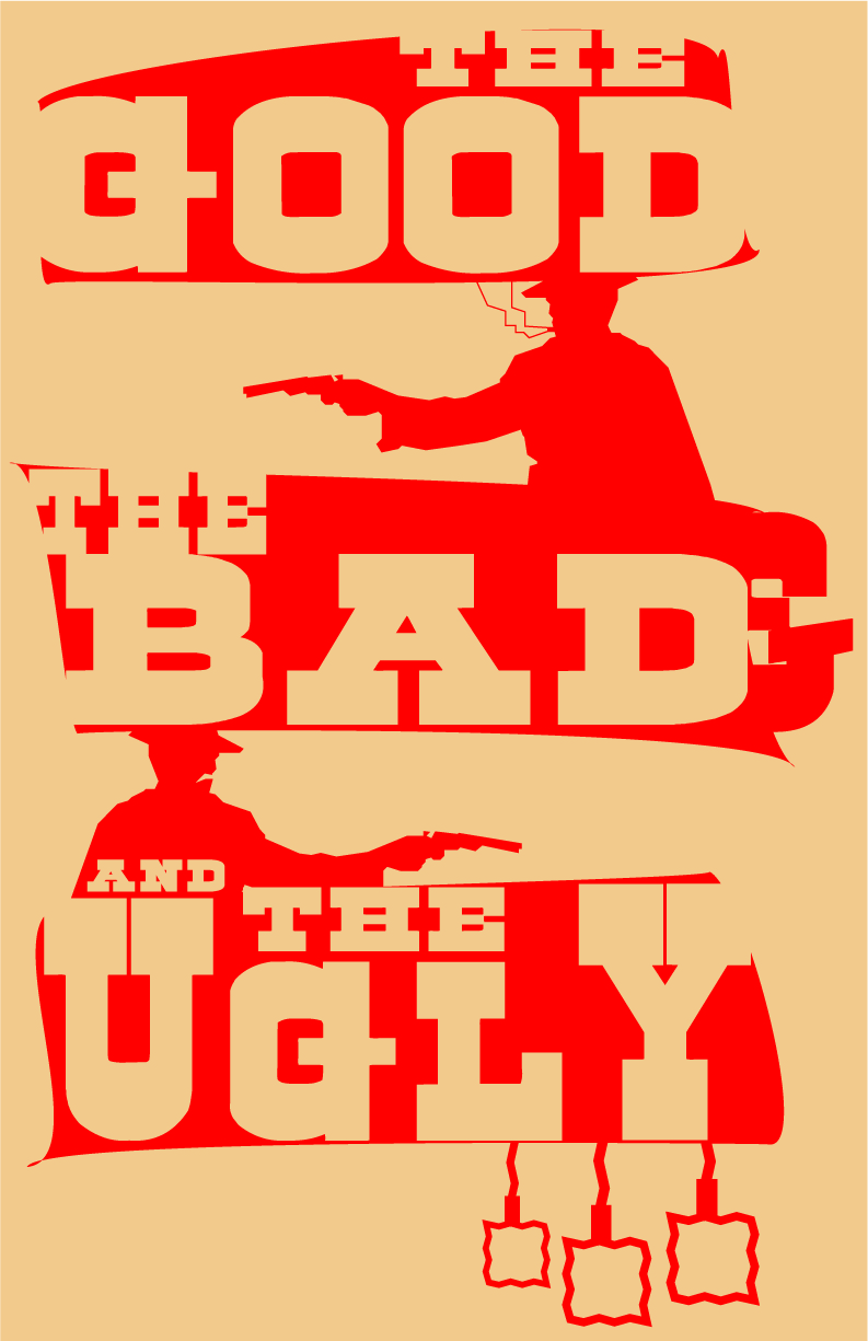 The Good the Bad and The Ugl