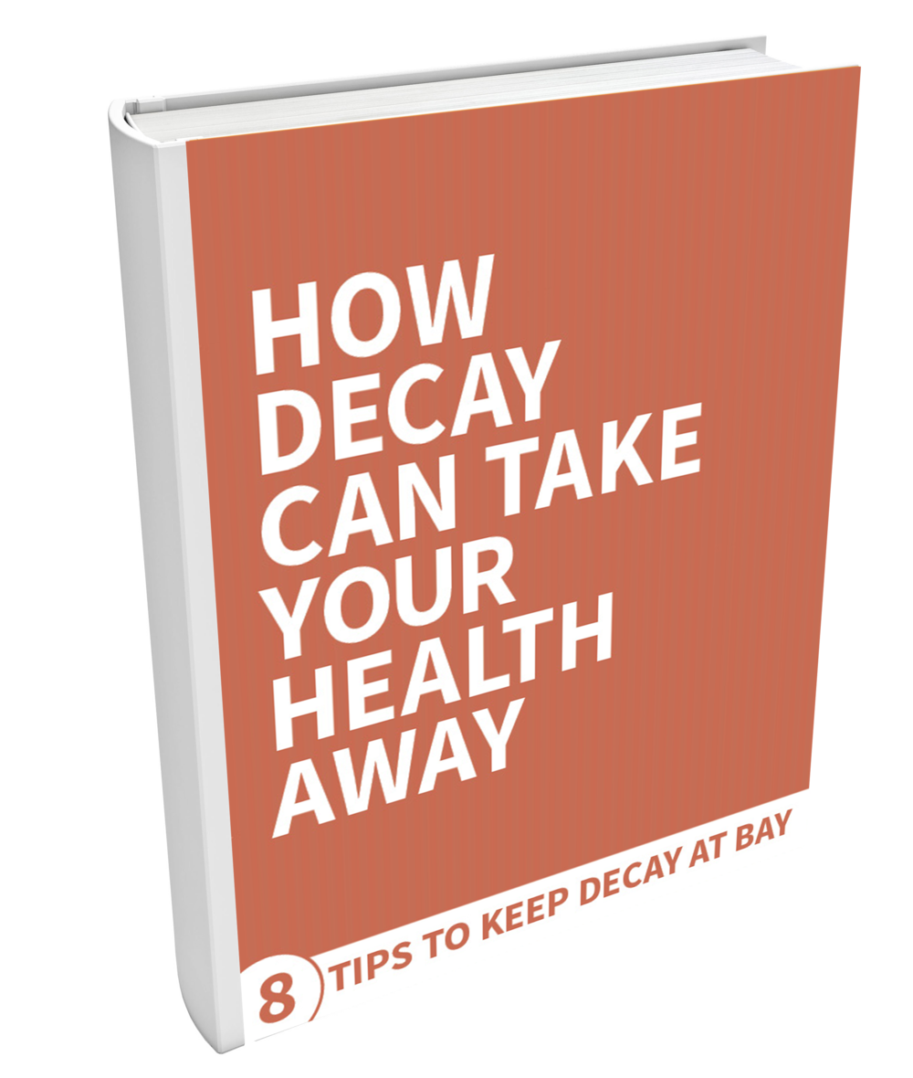 Download our free ebook and learn about how to keep your teeth healthy and decay free.