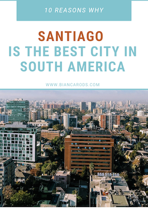 Discover the reasons why Santiago is the Best City to Live in South America