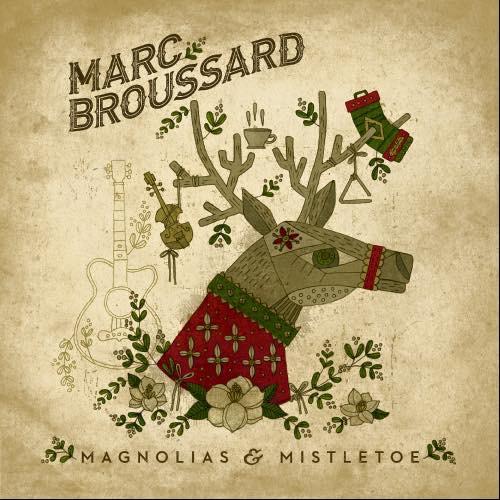 Marc Broussard - Magnolias & Mistletoe