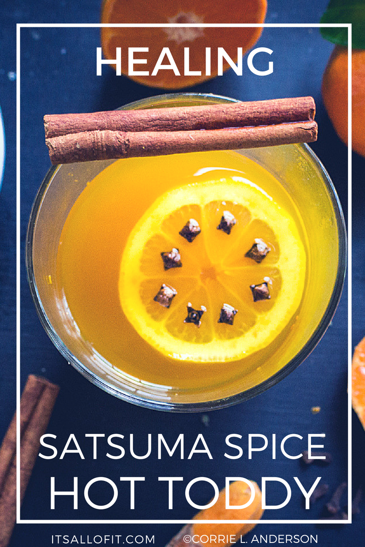 All of It - Healing Satsuma Spice Hot Toddy
