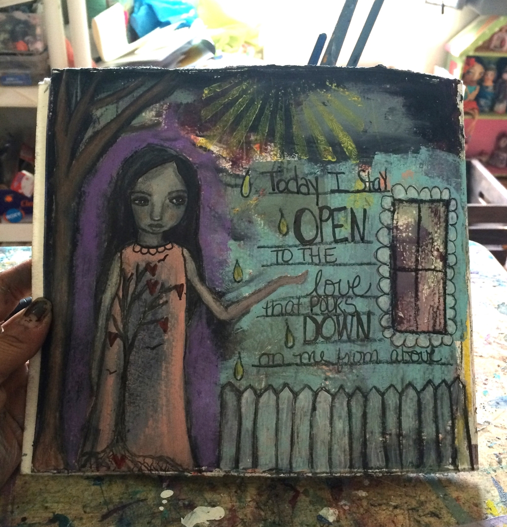 """Today I stay open to the Love that pours down on me from above"" original art journal page by Jennifer Albin 5/31/15"