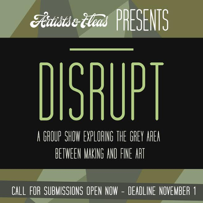 Artists & Fleas Presents: Disrupt