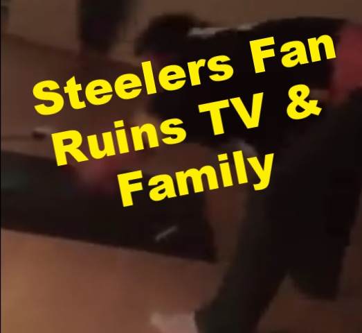 Steelers Fan Ruins TV and Family In Seconds.....Hilarious