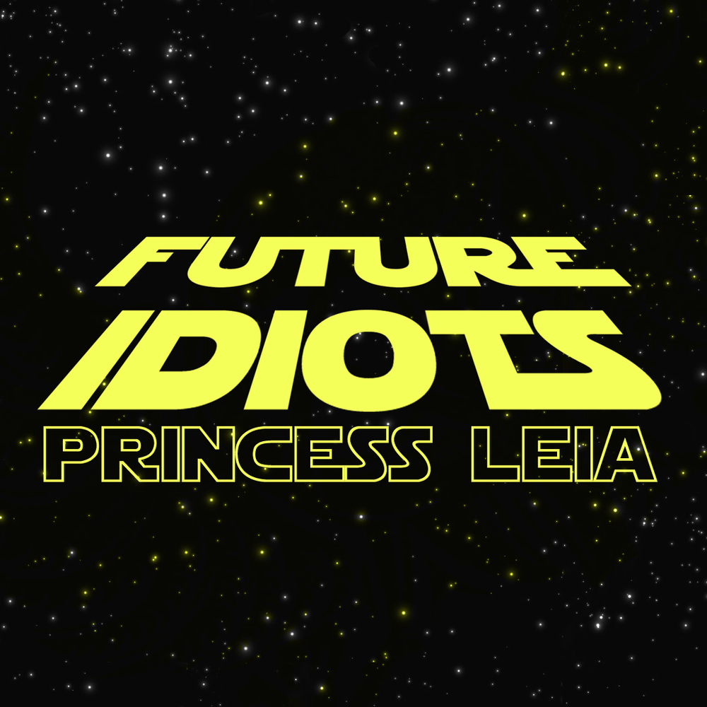 Future Idiots - Princess Leia.jpg