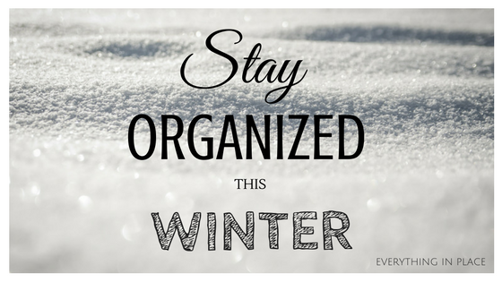 stay organized this winter