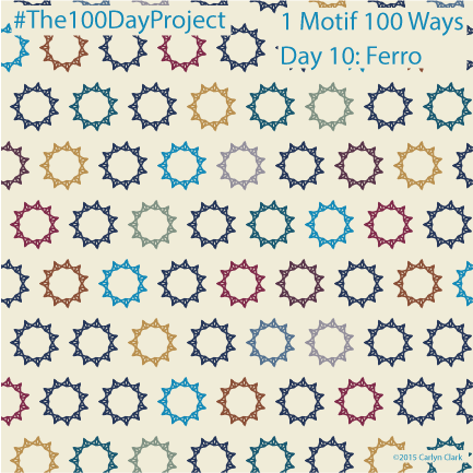"""Ferro"", by Carlyn Clark of ""The 1 Motif 100 Ways"" series for day 10 of ""The 100 Day Project"""