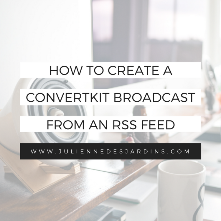 create-convertkit-broadcast-rss-feed.png