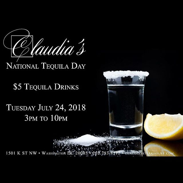 Be There! #claudiassteakhouse  #claudiasdc #mydccool #nationaltequiladay #tequila #tequiladay #dchappyhour #happyhourdc #happyhour