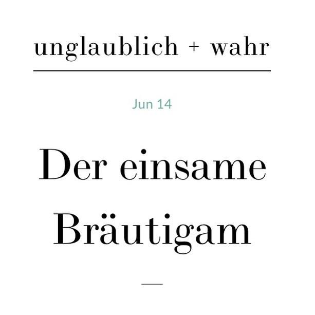 Eine Trauung ohne Braut und ohne Musik? - Story auf unglaublich-und-wahr.com - #instabraut #hochzeit2017 #unglaublichundwahr #freietrauung #hochzeitspannen #instastory #hochzeitsblog