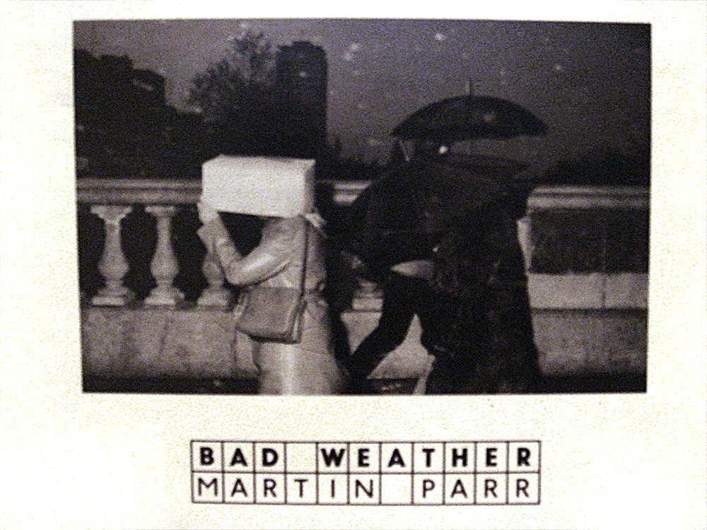Martin Parr: Bad Weather,  Verlag der Buchhandlung Walter König, 2014   Translation
