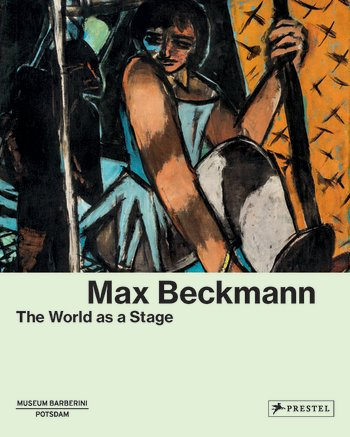 Museum Barberini,  Max Beckmann: The World as a Stage , Random House, 2017   Proofreading