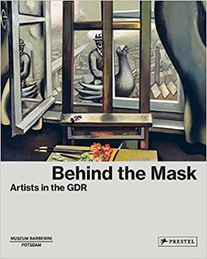 Museum Barberini,  Behind the Mask: Artists in the GDR , Random House, 2017   Editing