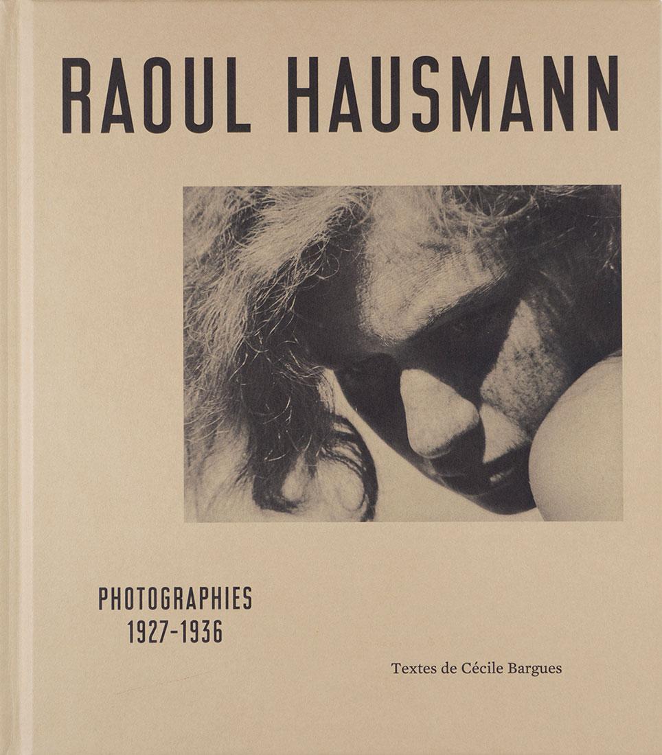 Raoul Hausmann: Photographs 1927-1936 , Koenig Books, 2018   Editing