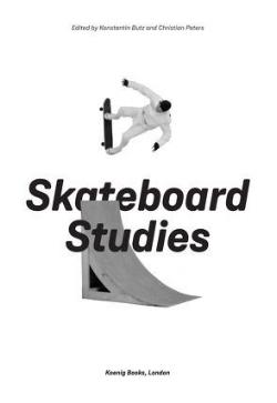 Skateboard Studies , Koenig Books, 2018   Editing