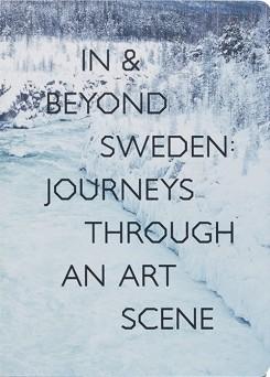 Moderna Museet,  In & Beyond Sweden: Journeys Through an Art Scene , 2018   Editing