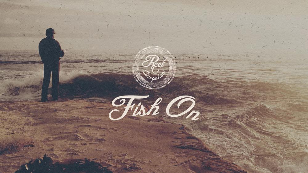 6. Fish On