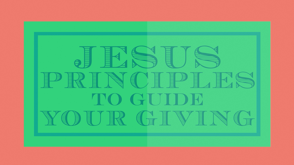 Jesus Principles To Guide Your Giving - Dr Curt Dodd