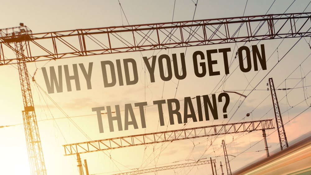 Why Did You Get On That Train? - Mike Wenig