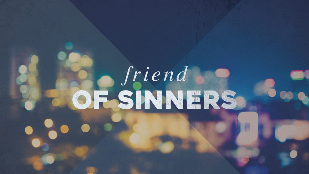 Friend Of Sinners Series