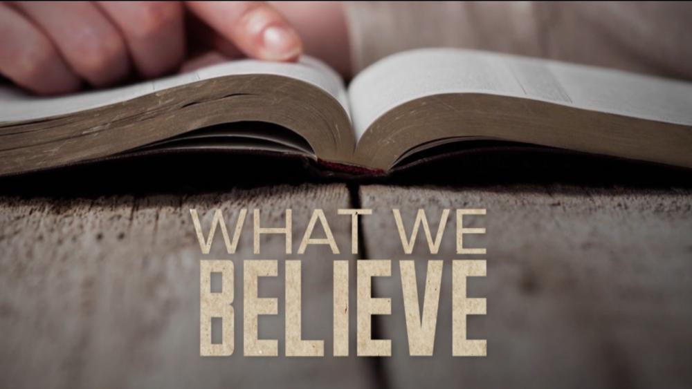 What We Believe Series