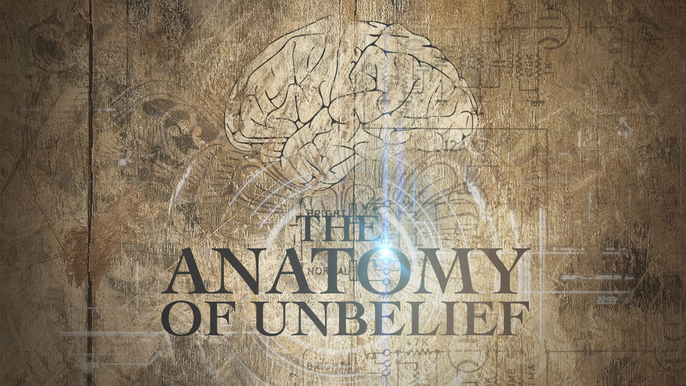 The Anatomy Of Unbelief - Dr Curt Dodd
