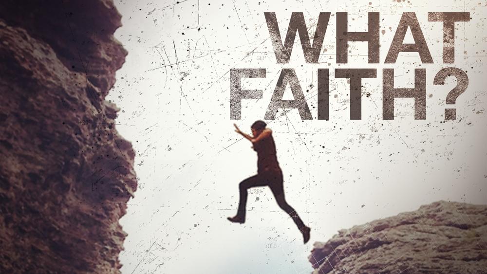 What Faith? -Caleb Smagacz