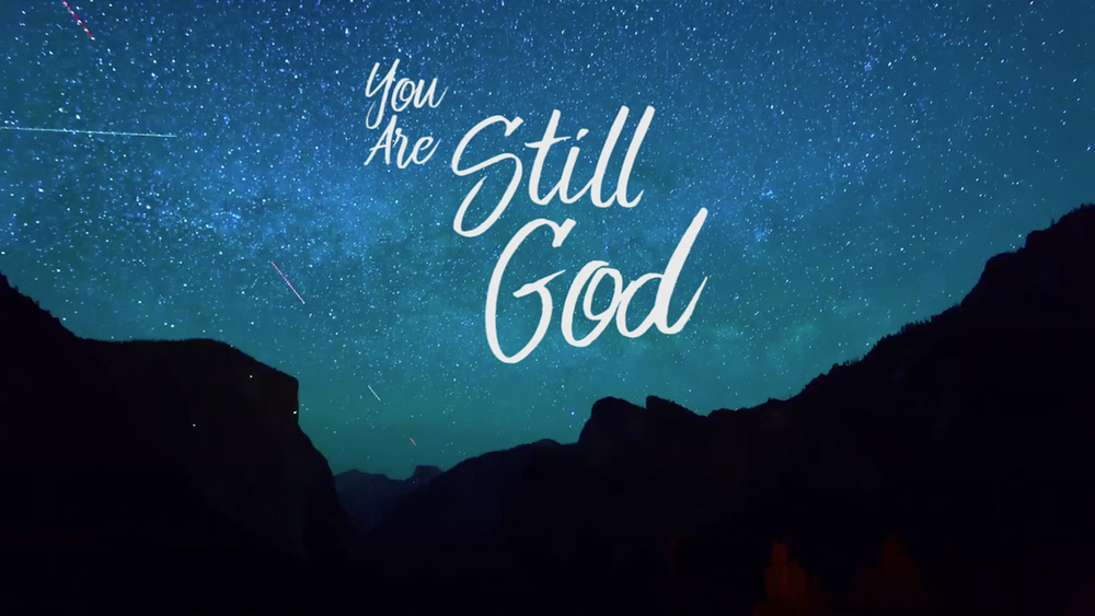 You Are Still God -Mike Wenig